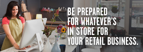 Be prepared for whatever's in store for your retail business.