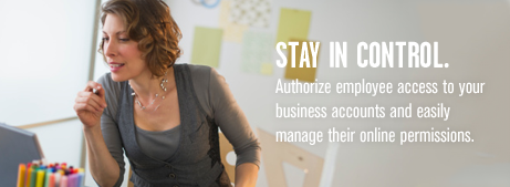 Stay in control. Authorize employee access to your business accounts and easily manage their online permissions.