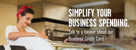 Simplify your business spending. Talk to a banker about our Business Credit Card.