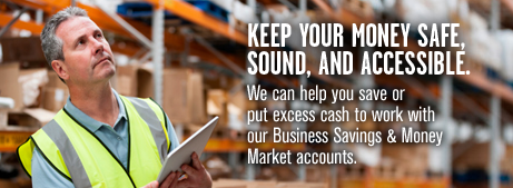 Give your savings an advantage. Talk to a banker about our Business Money Market Advantage Account.